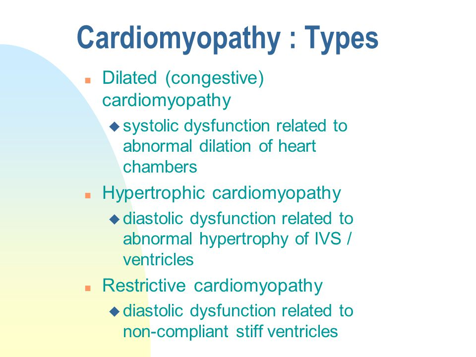 Cardiomyopathy : Types n Dilated (congestive) cardiomyopathy u systolic dysfunction related to abnormal dilation of heart chambers n Hypertrophic card
