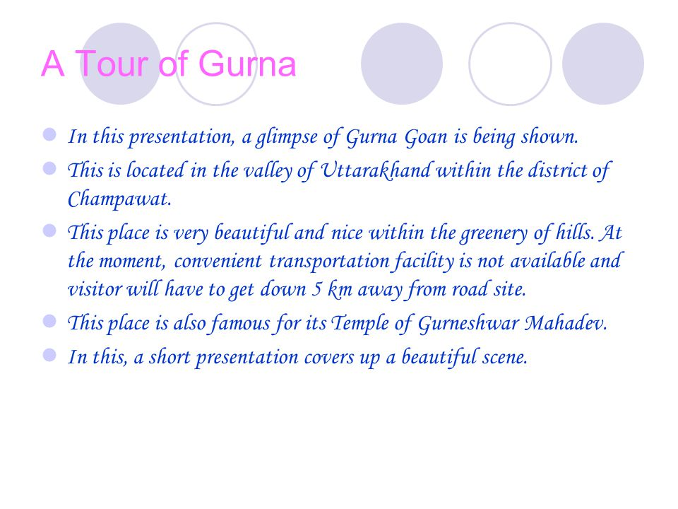 A Tour of Gurna In this presentation, a glimpse of Gurna Goan is being shown.