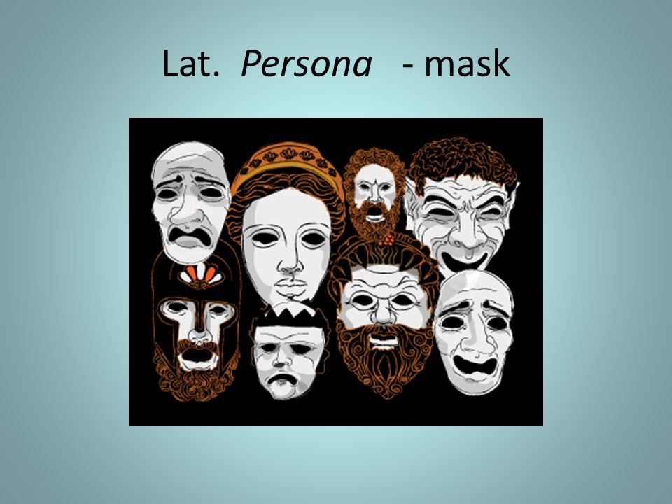 Lat. Persona - mask