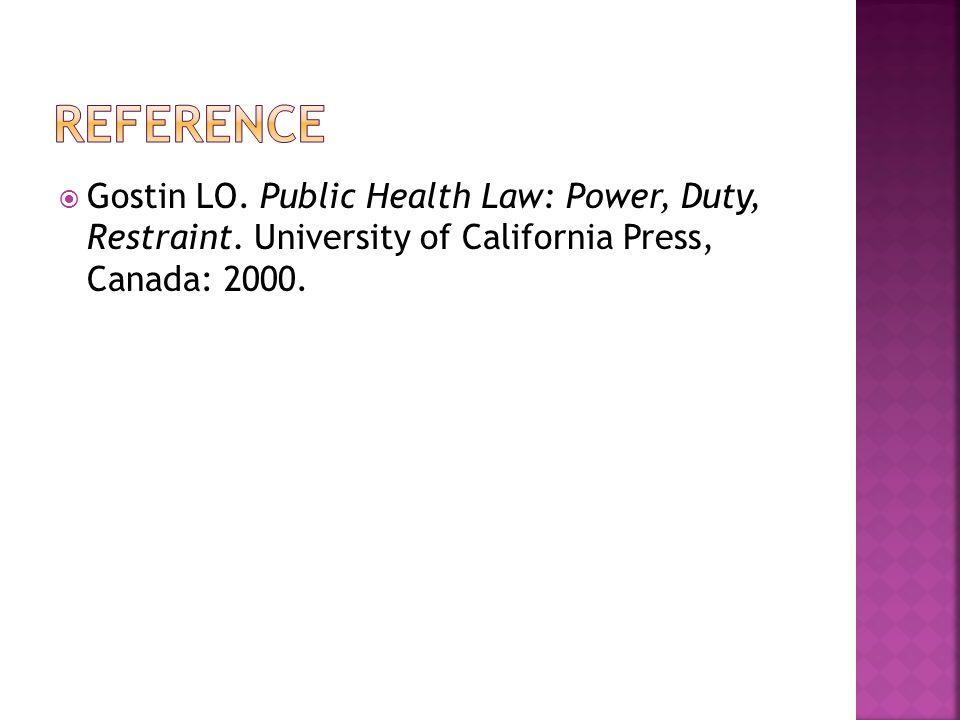  Gostin LO. Public Health Law: Power, Duty, Restraint.
