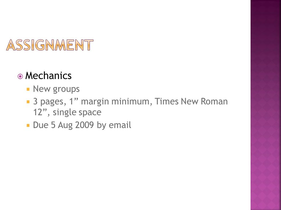  Mechanics  New groups  3 pages, 1 margin minimum, Times New Roman 12 , single space  Due 5 Aug 2009 by email