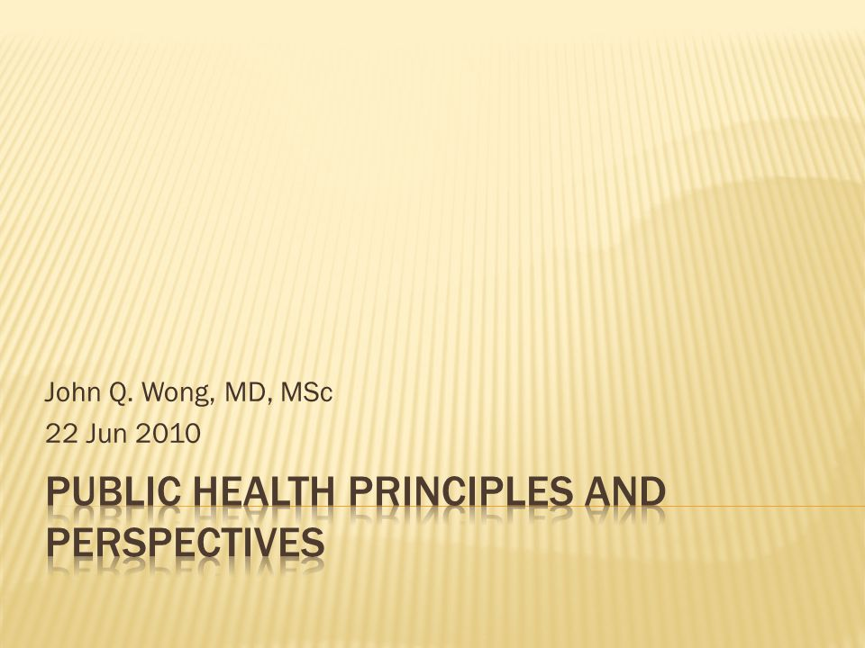 John Q. Wong, MD, MSc 22 Jun 2010