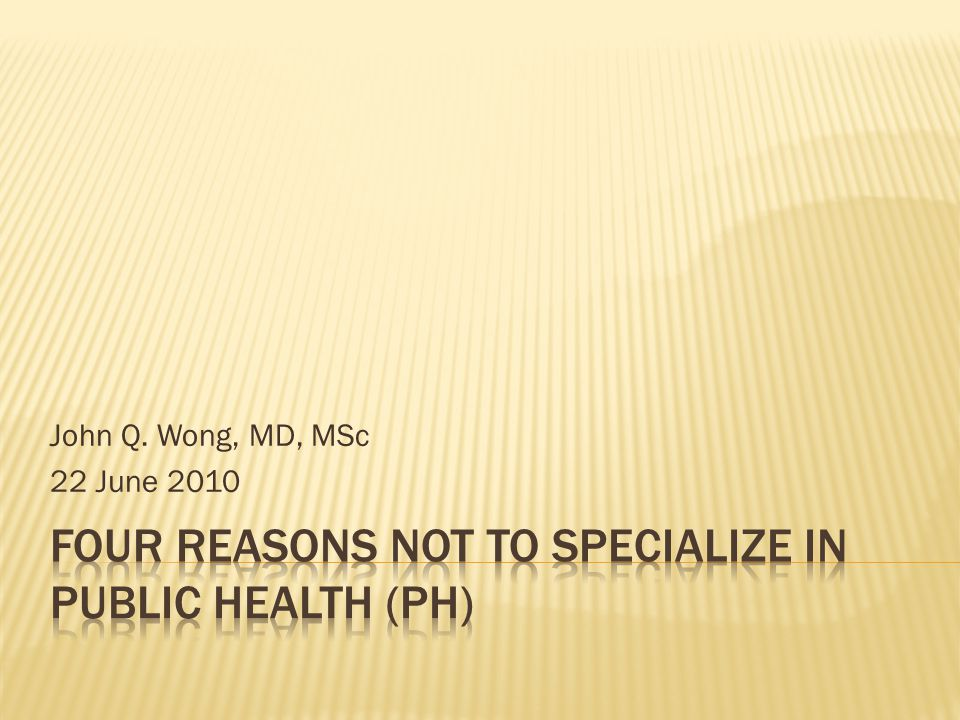 John Q. Wong, MD, MSc 22 June 2010
