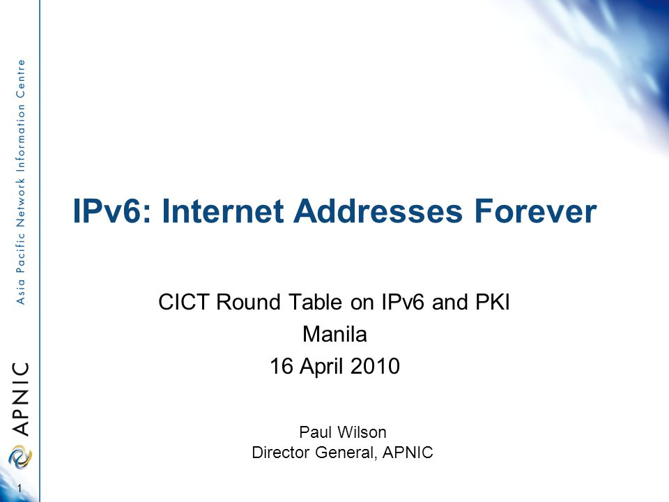 APNIC's Other Efforts IPv6 compliance in all our services ISPs, our main constituents –Training, education, supporting NOGs Outreach on IPv6 –Enterprises and content providers –ccTLDs and their registrars –Governments –IGF and related meetings –Asia Pacific Regional IGF in HK, June 2010 –APEC TEL, ITU, OECD and others