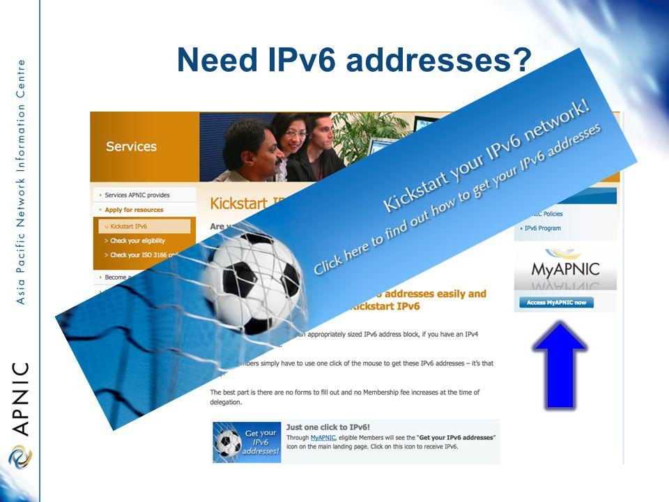 Need IPv6 addresses