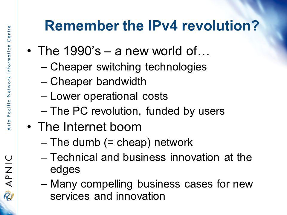Remember the IPv4 revolution.