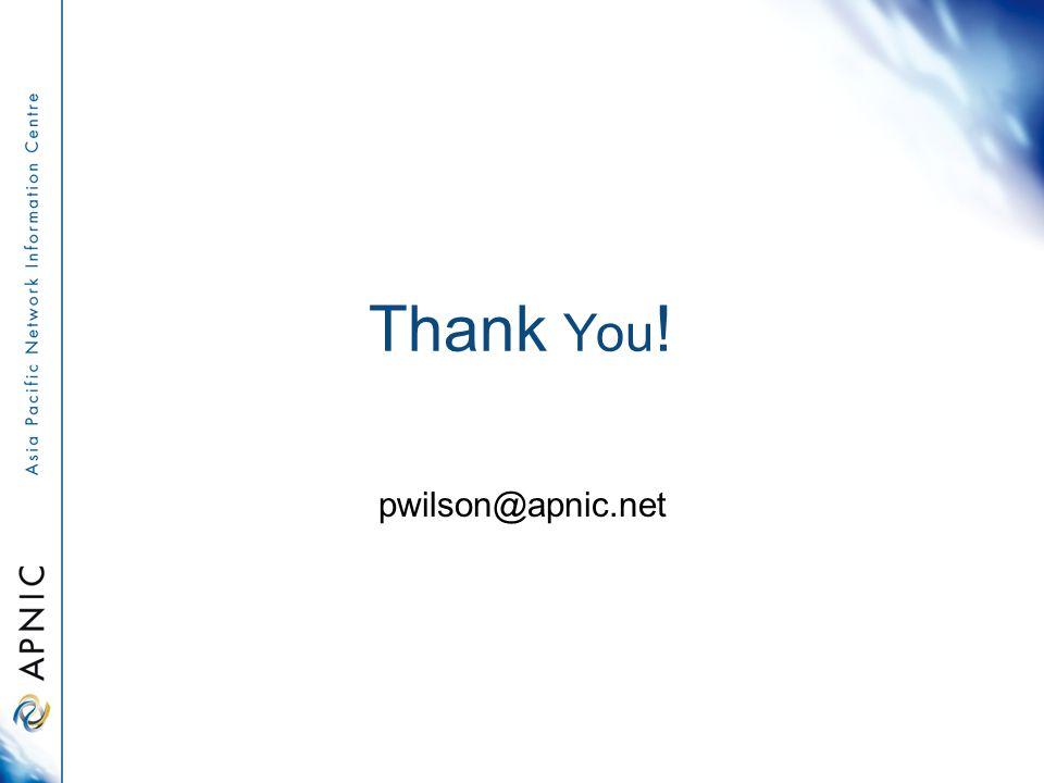 Thank You ! pwilson@apnic.net