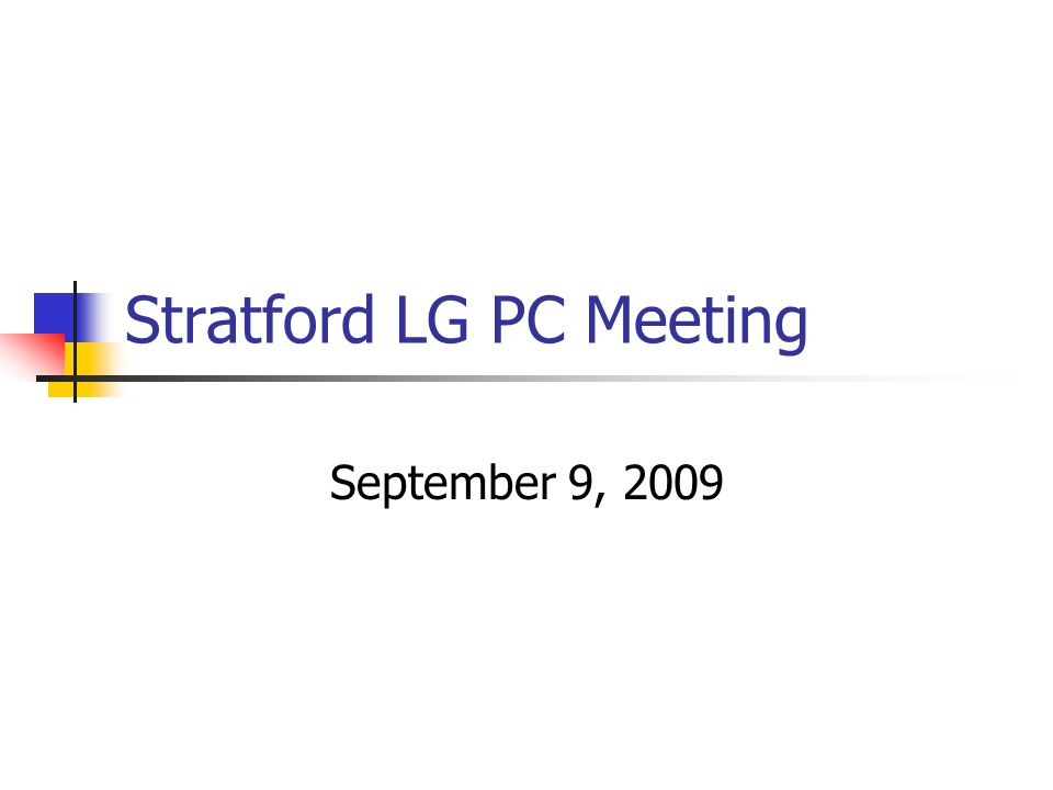 Stratford LG PC Meeting September 9, 2009