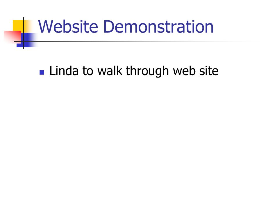 Website Demonstration Linda to walk through web site