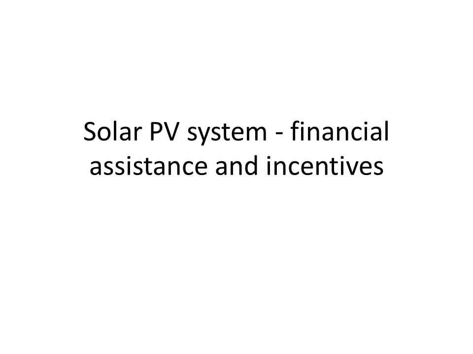 Objective Small scale projects – upto 100kWp – Off-grid – Grid interactive Medium scale projects – 101kWp to 999kWp – Off-grid – Grid interactive Large scale projects - >= 1MWp Mandates in Solar Purchase obligation