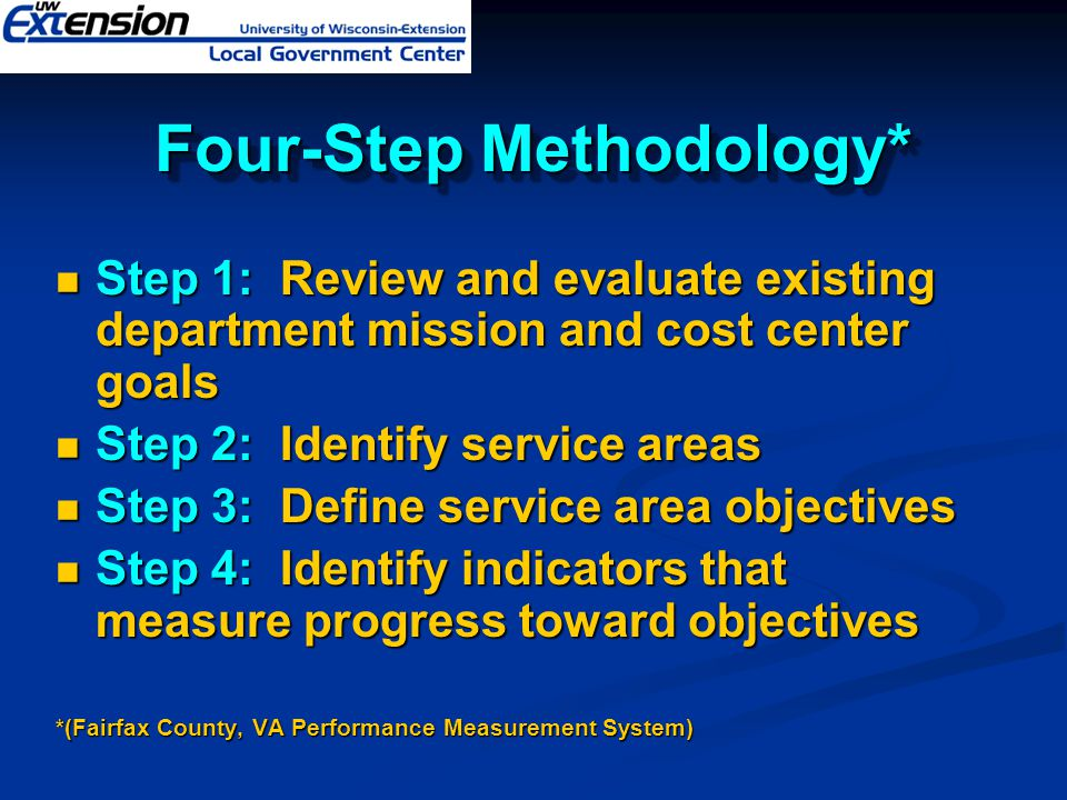 Four-Step Methodology* Step 1: Review and evaluate existing department mission and cost center goals Step 1: Review and evaluate existing department m