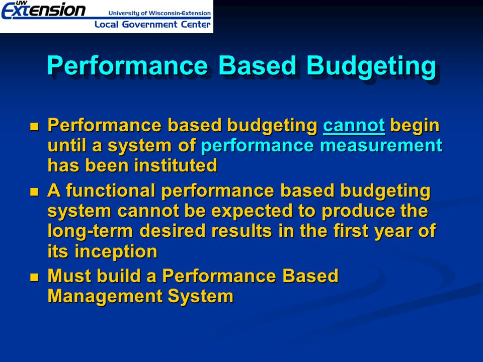 Management Tool Performance budgets focus on missions, goals, and objectives to explain why money is being spent and provide a way to allocate resources to achieve specific results PBB is intended to be a management tool for program improvement, not a carrot and stick methodology used to punish departments for not meeting goals