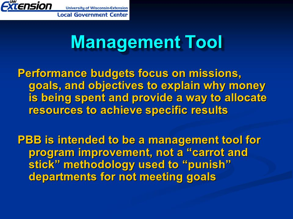 Performance-based Budgeting (PBB) Program Structure Strategic plans, operational plans, and performance based budgets are geared to program structures Strategic plans, operational plans, and performance based budgets are geared to program structures Funds are appropriated to departments/programs Funds are appropriated to departments/programs A program is a grouping of activities directed toward the accomplishment of a clearly defined objective or set of objectives A program is a grouping of activities directed toward the accomplishment of a clearly defined objective or set of objectives Program structure is an orderly, logical array of programs and activities that indicates the relationship between each Program structure is an orderly, logical array of programs and activities that indicates the relationship between each