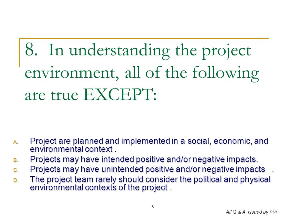 All Q & A Issued by PMI 189 189.Scope planning for a project is: A.