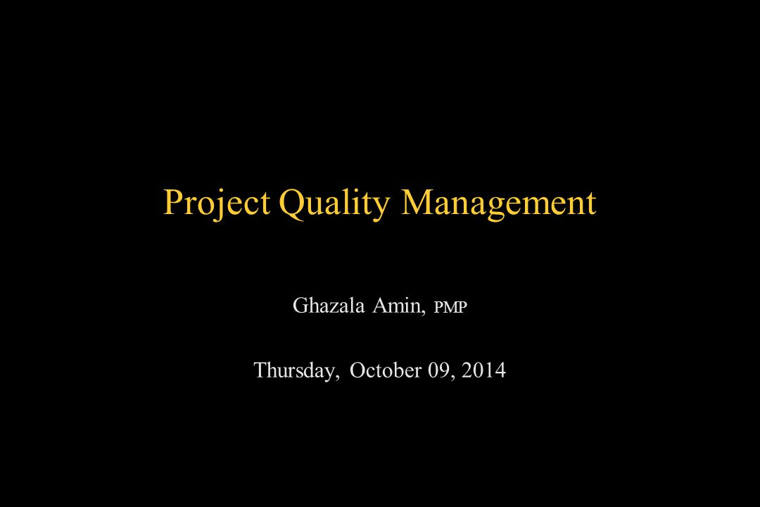 10/9/20142Project Quality Management »Reference study materials ›A guide to the Project Management Body of Knowledge (PMBOK Guide), Chapter 8 ›Study notes ›Dr.