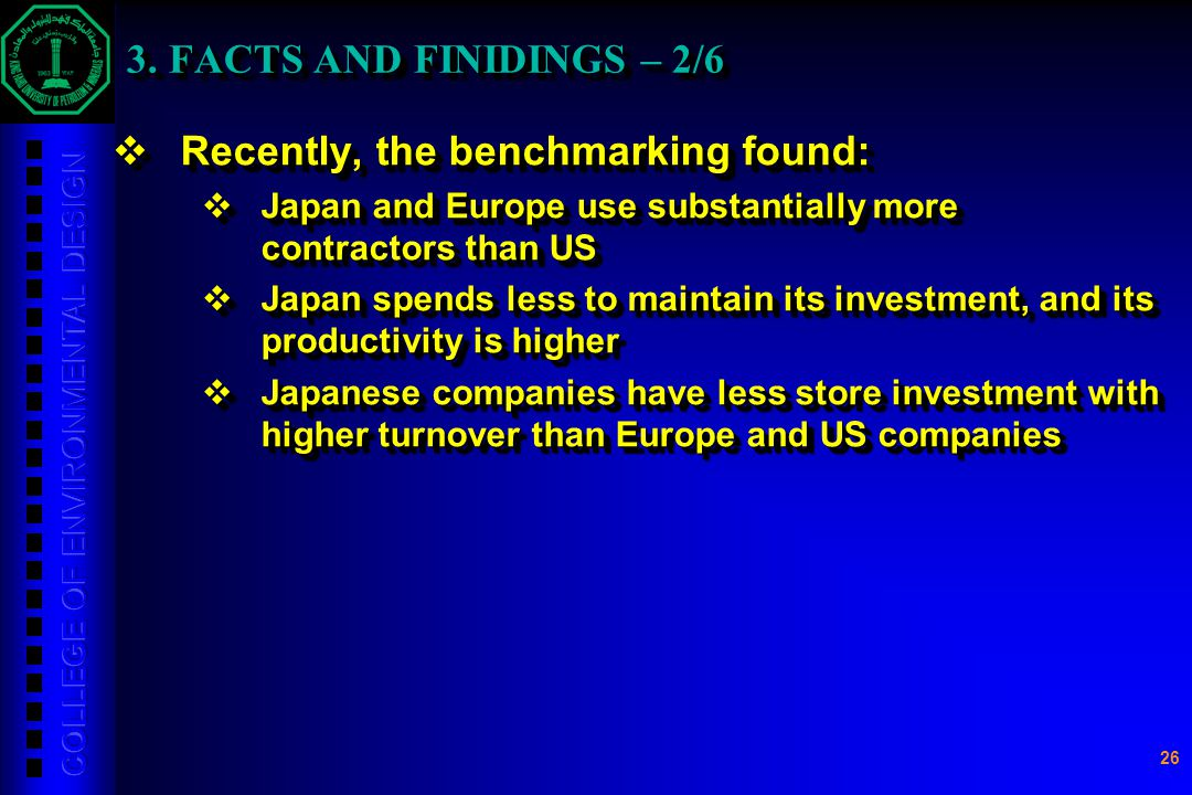 26 3. FACTS AND FINIDINGS – 2/6 3. FACTS AND FINIDINGS – 2/6  Recently, the benchmarking found:  Japan and Europe use substantially more contractors