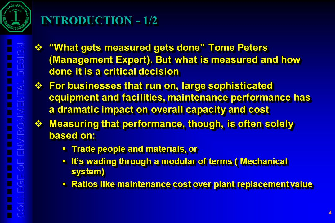"4 INTRODUCTION - 1/2  ""What gets measured gets done"" Tome Peters (Management Expert). But what is measured and how done it is a critical decision  F"