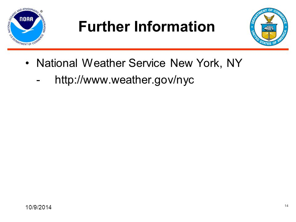 Further Information National Weather Service New York, NY -http://www.weather.gov/nyc 10/9/2014 14