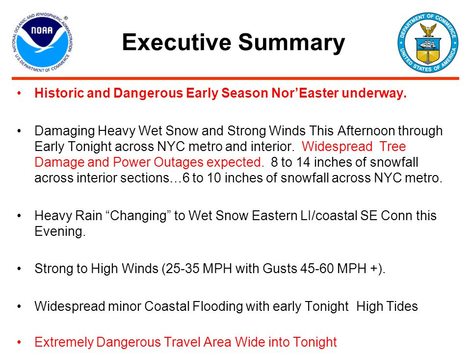 Executive Summary Historic and Dangerous Early Season Nor'Easter underway.