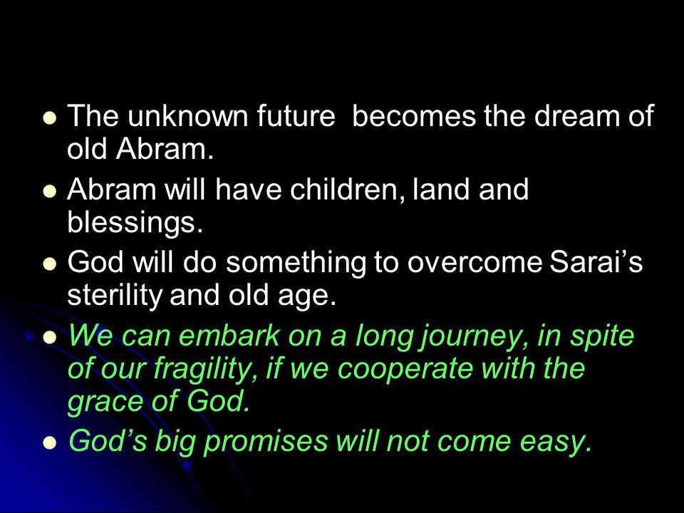 The unknown future becomes the dream of old Abram.