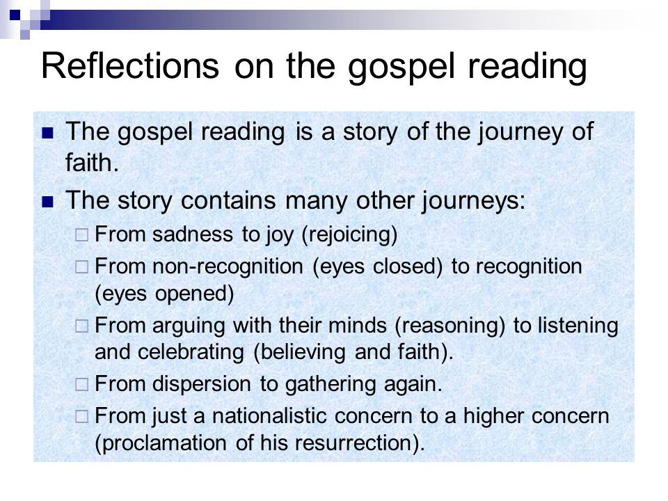 Reflections on the gospel reading The gospel reading is a story of the journey of faith.