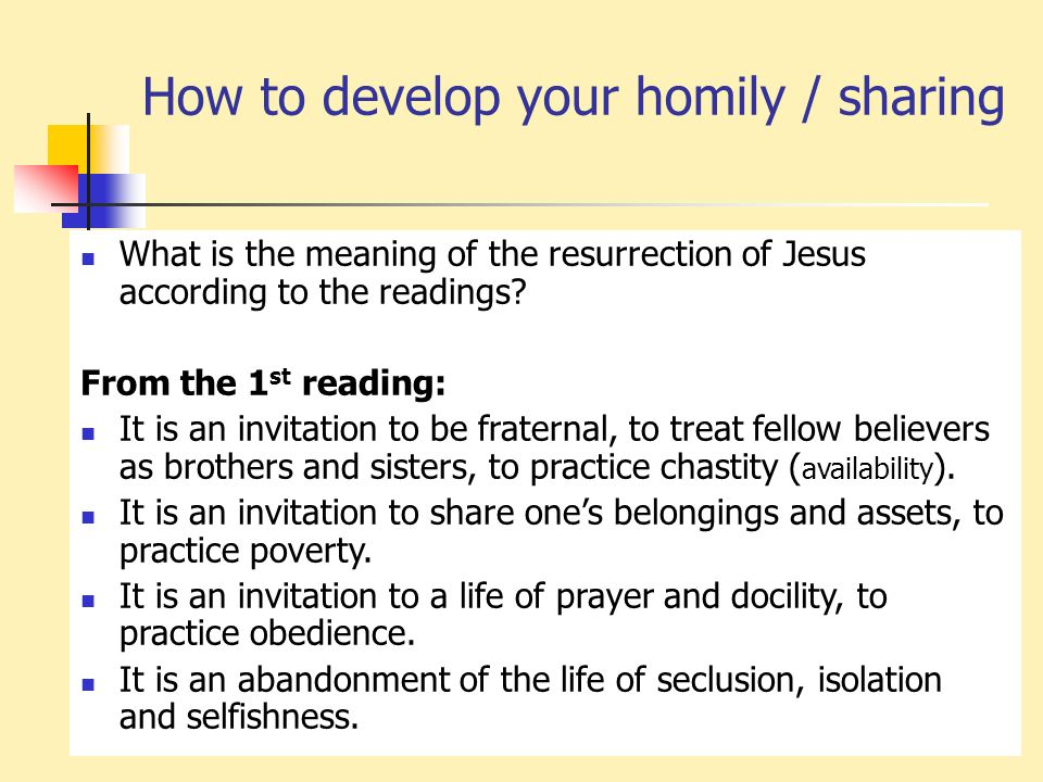How to develop your homily / sharing What is the meaning of the resurrection of Jesus according to the readings.