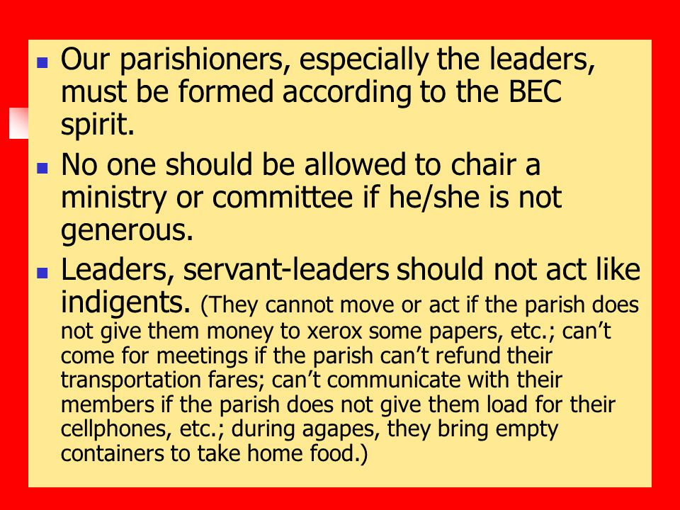Our parishioners, especially the leaders, must be formed according to the BEC spirit.