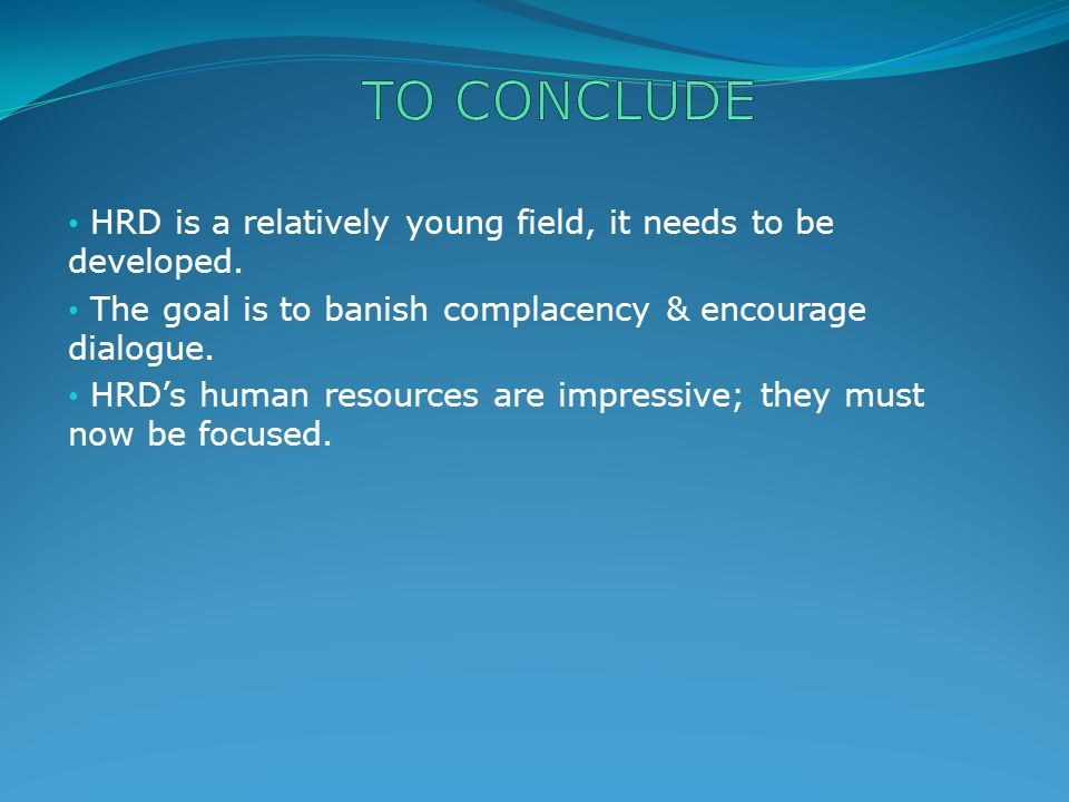 HRD is a relatively young field, it needs to be developed.