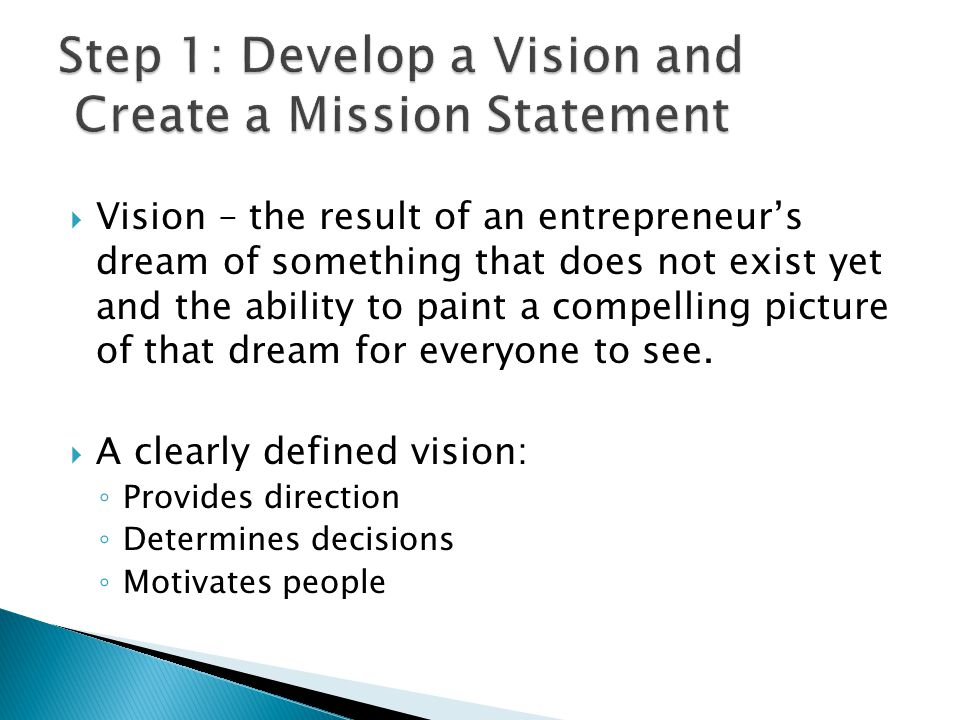  Vision – the result of an entrepreneur's dream of something that does not exist yet and the ability to paint a compelling picture of that dream for