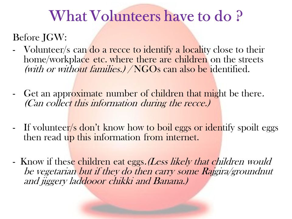 What Volunteers have to do .