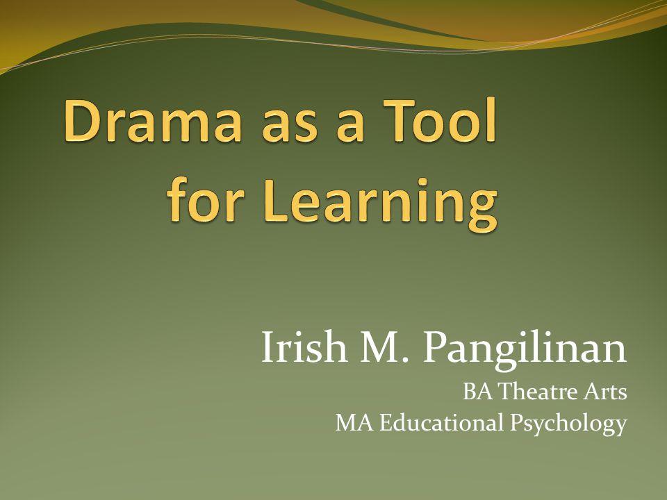 Irish M. Pangilinan BA Theatre Arts MA Educational Psychology