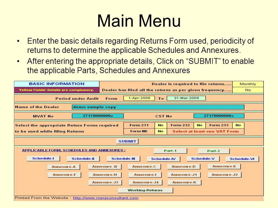 Main Menu Enter the basic details regarding Returns Form used, periodicity of returns to determine the applicable Schedules and Annexures. After enter