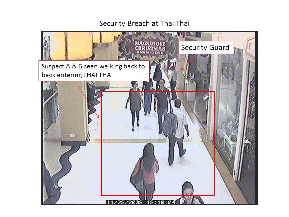 Security Breach at Thai Thai Suspect A & B seen walking back to back entering THAI THAI Security Guard