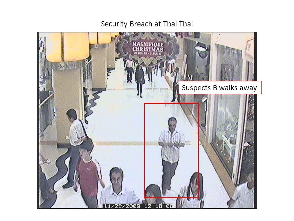 Security Breach at Thai Thai Suspects B walks away