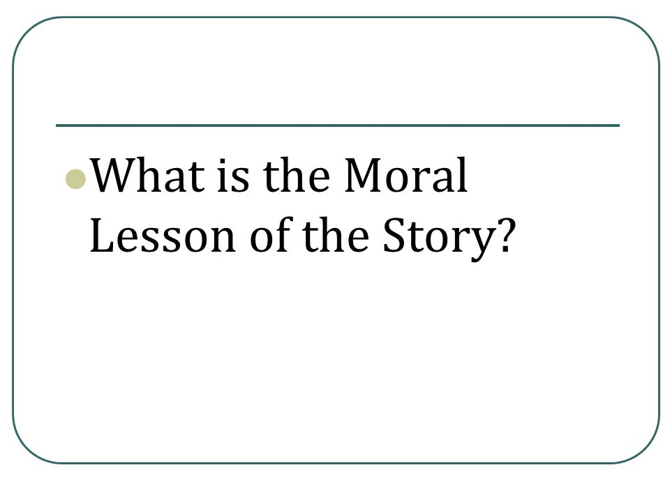 What is the Moral Lesson of the Story?