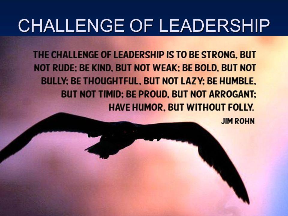 CHALLENGE OF LEADERSHIP
