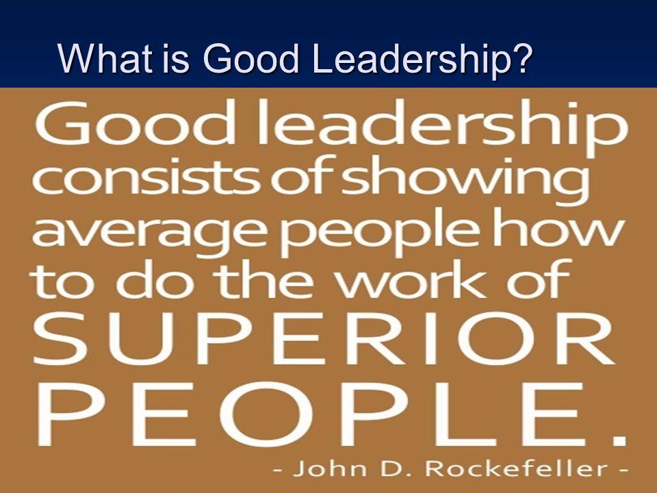 What is Good Leadership