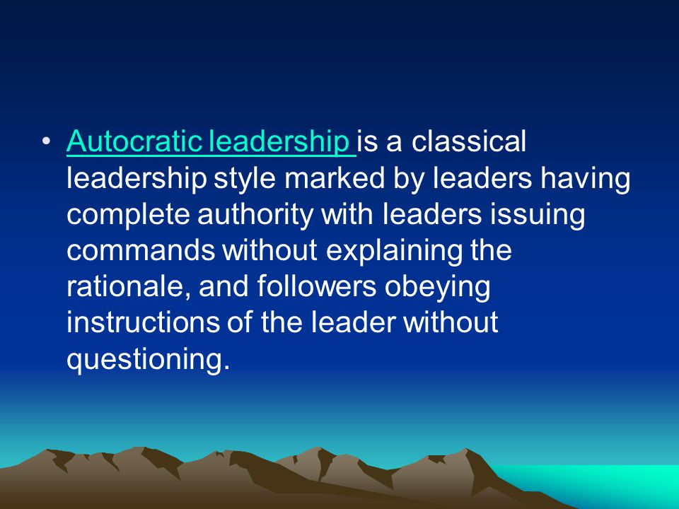 Autocratic leadership is a classical leadership style marked by leaders having complete authority with leaders issuing commands without explaining the