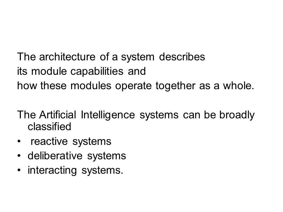 Reactive systems: built according to behavior-based paradigm.