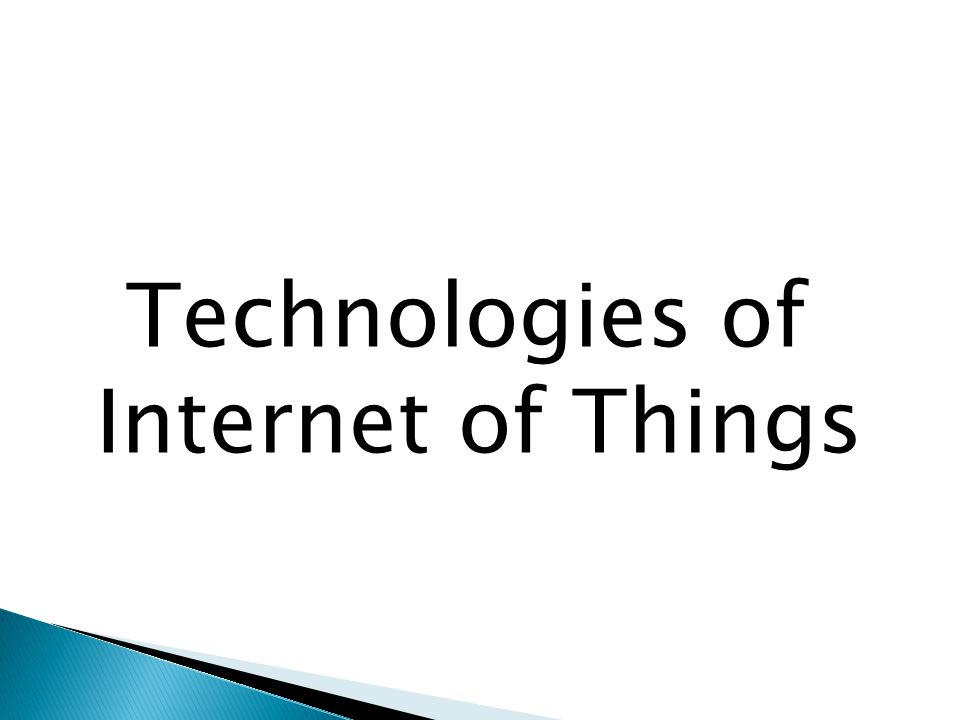 Technologies of Internet of Things