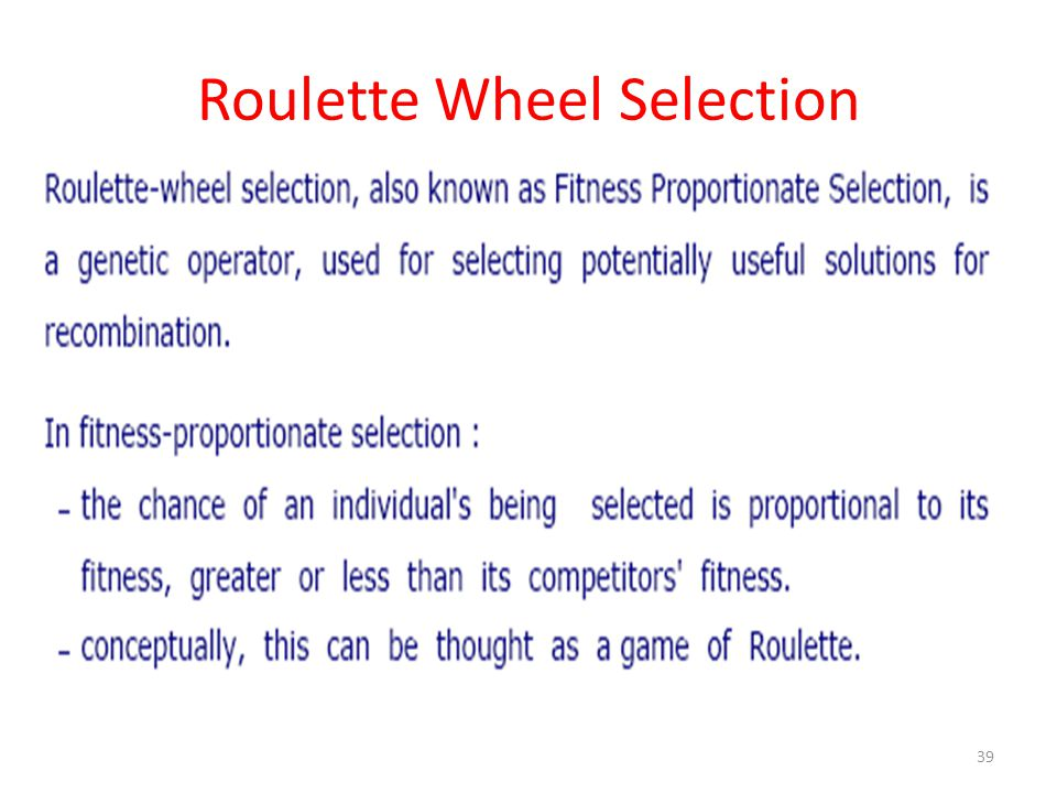 Roulette Wheel Selection 39