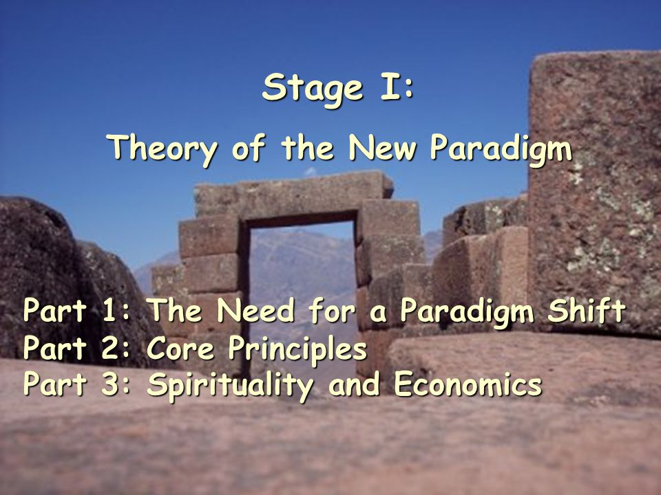 Global Coalition for Peace. netAparigraha Economics 7 Stage I: Theory of the New Paradigm Part 1: The Need for a Paradigm Shift Part 2: Core Principle