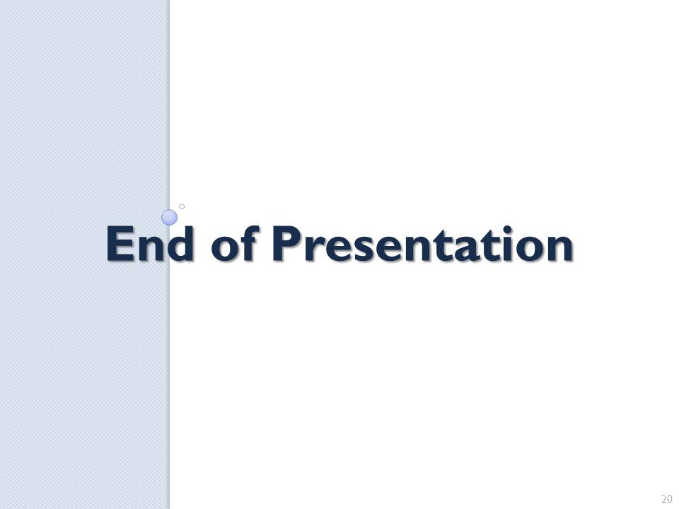 End of Presentation 20