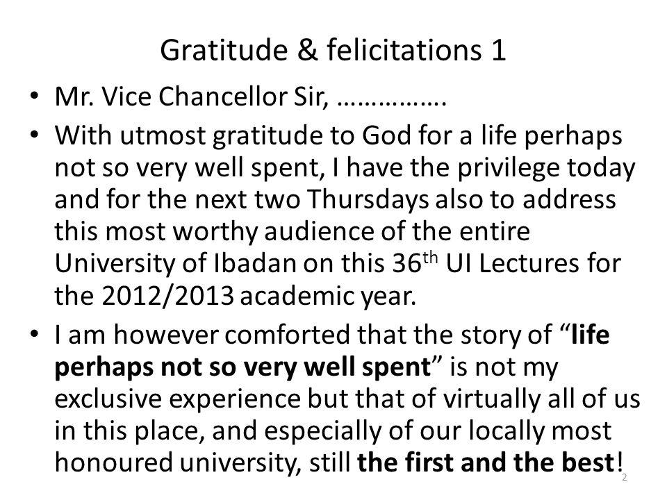 Gratitude & felicitations 1 Mr. Vice Chancellor Sir, …………….
