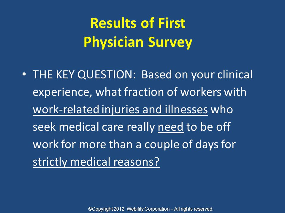 Results of First Physician Survey THE KEY QUESTION: Based on your clinical experience, what fraction of workers with work-related injuries and illness