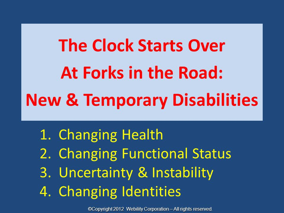 1. Changing Health 2. Changing Functional Status 3. Uncertainty & Instability 4. Changing Identities The Clock Starts Over At Forks in the Road: New &