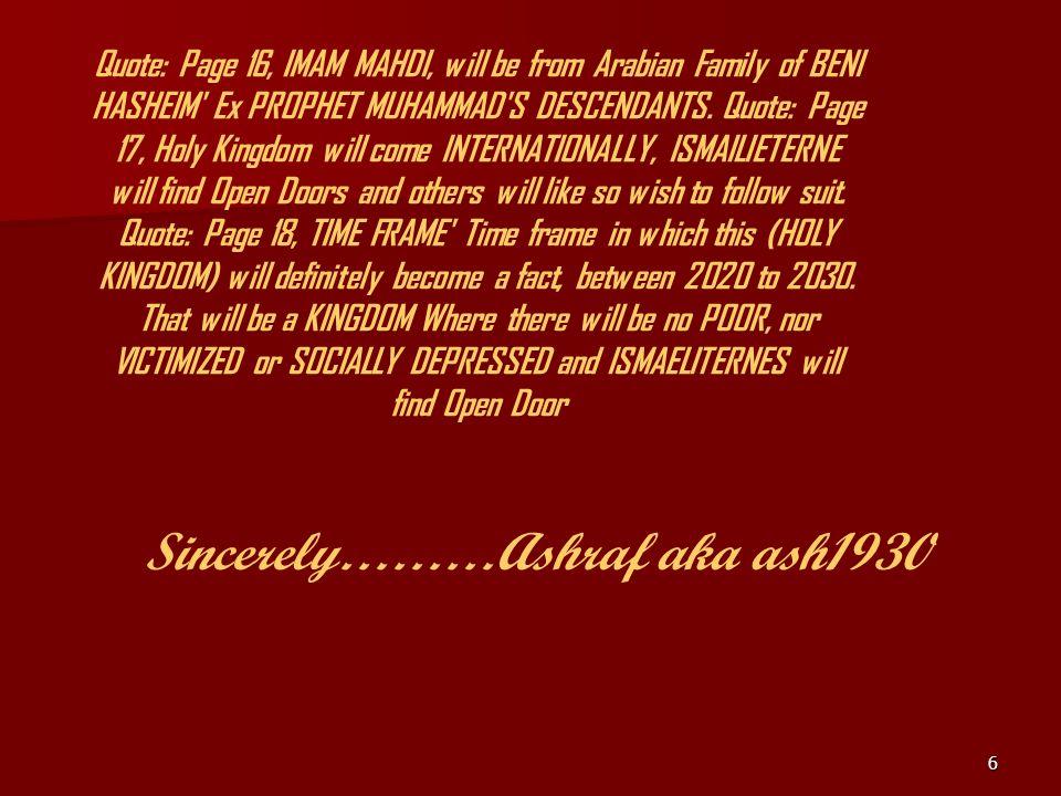 6 Quote: Page 16, IMAM MAHDI, will be from Arabian Family of BENI HASHEIM Ex PROPHET MUHAMMAD S DESCENDANTS.