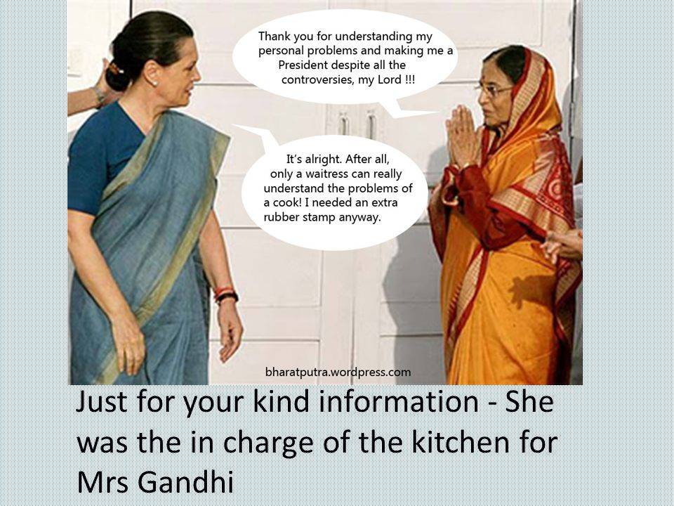 Just for your kind information - She was the in charge of the kitchen for Mrs Gandhi