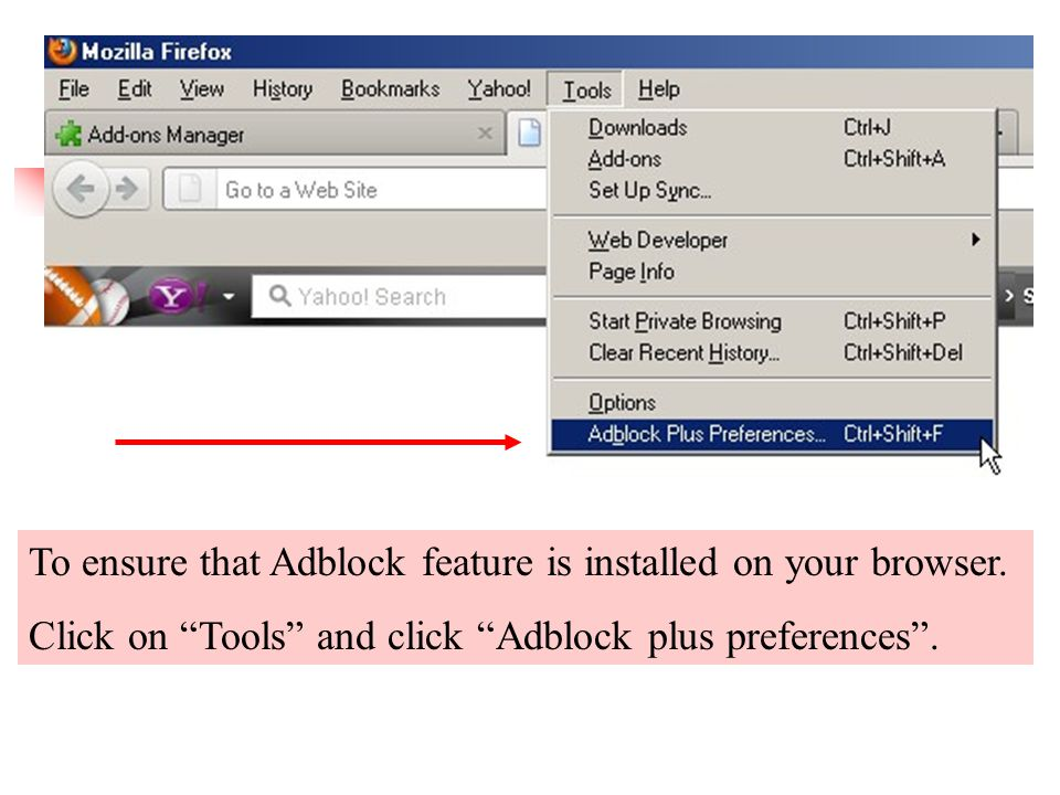 To ensure that Adblock feature is installed on your browser.