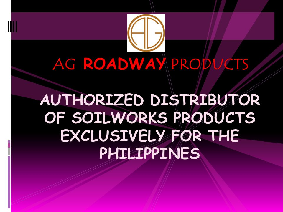 AUTHORIZED DISTRIBUTOR OF SOILWORKS PRODUCTS EXCLUSIVELY FOR THE PHILIPPINES AG ROADWAY PRODUCTS